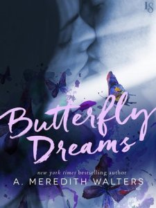 A. Meredith Walters, Butterfly Dreams